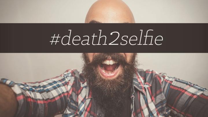 #death2selfie